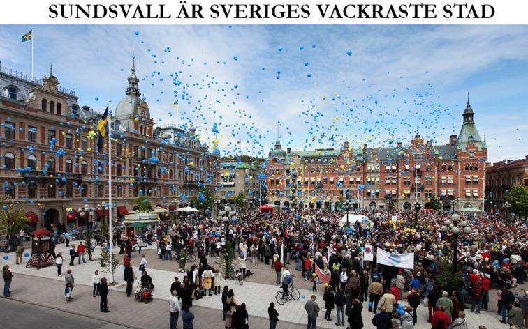 Sundsvall är Sveriges vackraste stad.