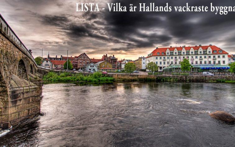 Lista - Hallands vackraste byggnader, dvs vackrast i Halmstad, Varberg, Falkenberg, Kungsbacka och Laholm.