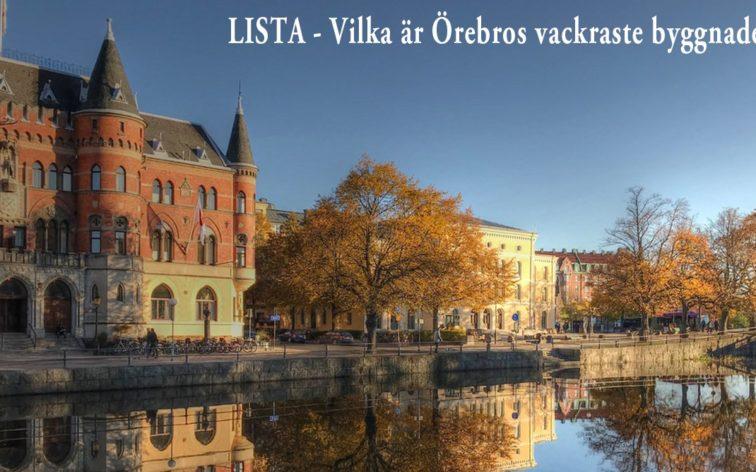 Lista - Örebros vackraste byggnader.