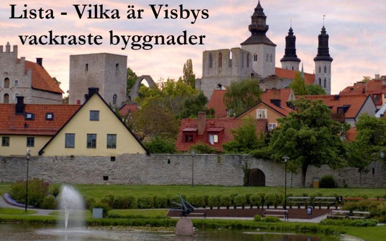 Lista - Visbys vackraste byggnader.