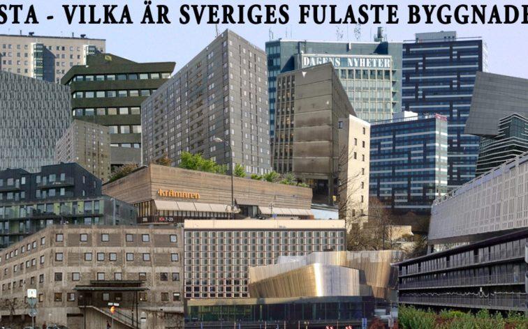 Vilken är Sveriges fulaste byggnad?