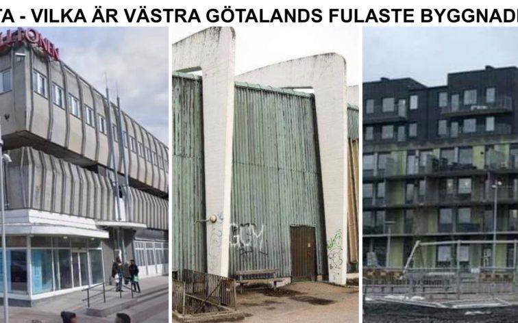 Lista - Västra Götalands fulaste byggnader, dvs fulast i Uddevalla, Skara, Skövde, Marstrand, Hjo, Lysekil, Vänersborg, Lidköping, Mariestad, Ulricehamn, Alingsås, Falköping, Trollhättan, Mölndal, Mölnlycke, Kungälv, Åmål och Strömstad.