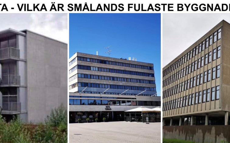 Lista - Smålands fulaste byggnader, dvs fulast i Kalmar, Eksjö, Växjö, Jönköping, Ljungby, Nässjö, Vimmerby, Västervik, Oskarshamn, Älmhult och Vetlanda.