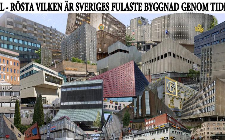 Vilken är hela Sveriges fulaste byggnad genom tiderna?
